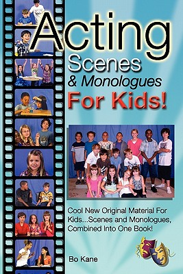 Acting Scenes & Monologues for Kids by Bo Kane - Biz Books