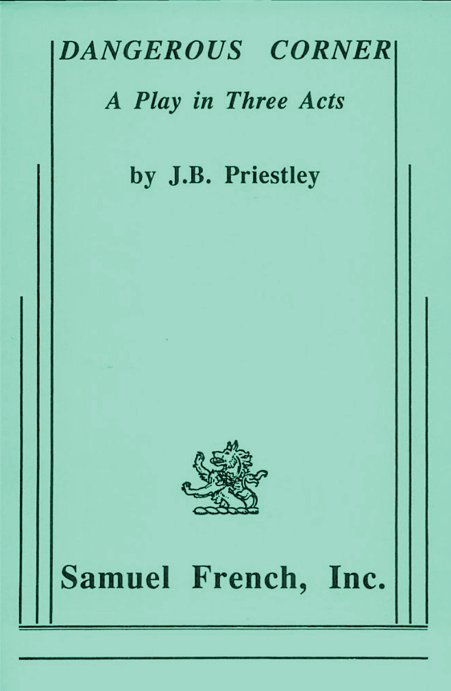 dangerous corner priestley analysis Jb priestley's dangerous corner the master of the 'time' play weaves a tangle of secrets and lies and suggests the truth is a luxury some of us can ill afford.