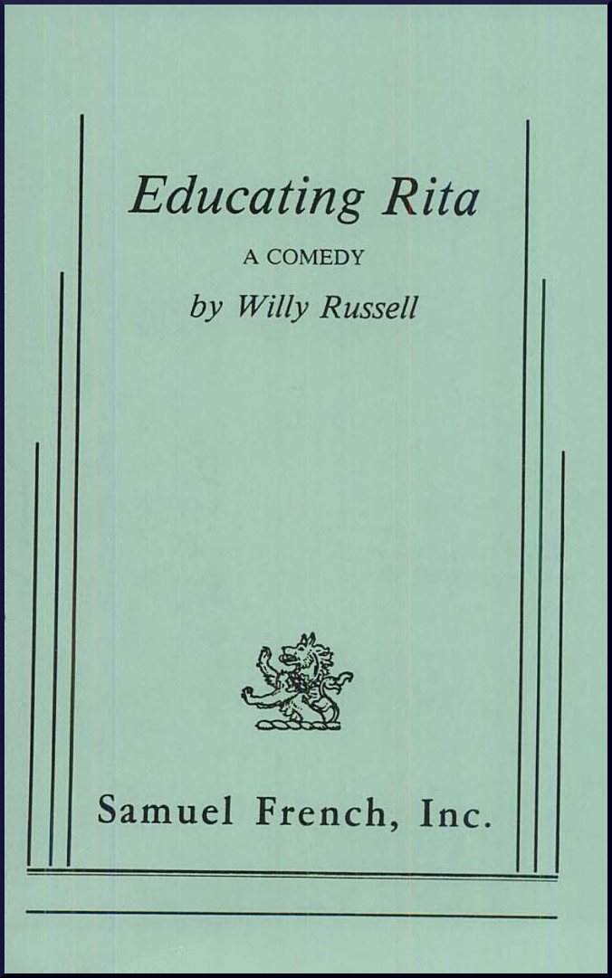 willy russells educating rita essay Few musicals have received quite such acclaim in recent years as willy educating rita and shirley valentineprovided case blood brothers education pack.