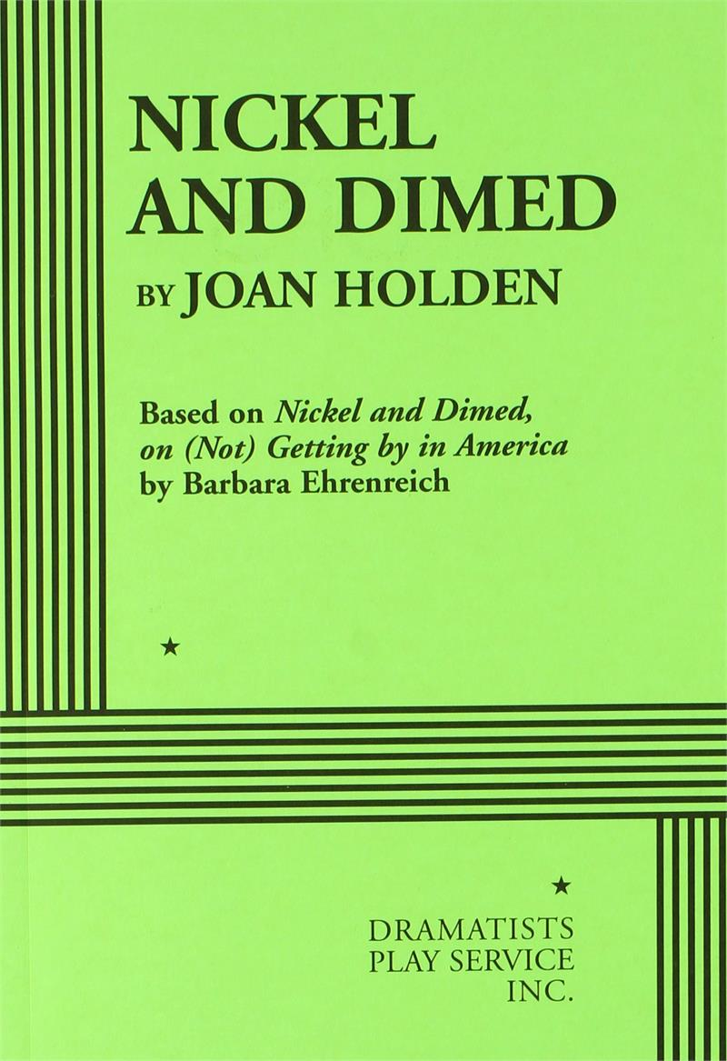 nickel and dimed Free essay: nickel & dimed on (not) getting by in america the book nickel and dimed on (not) getting by in america, written by barbara ehrenreich is a.