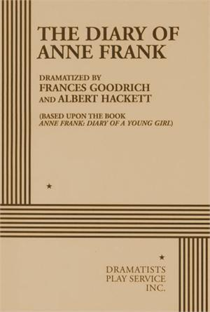 Frances Goodrich The Diary of Anne Frank by Frances Goodrich and Albert Hackett Biz