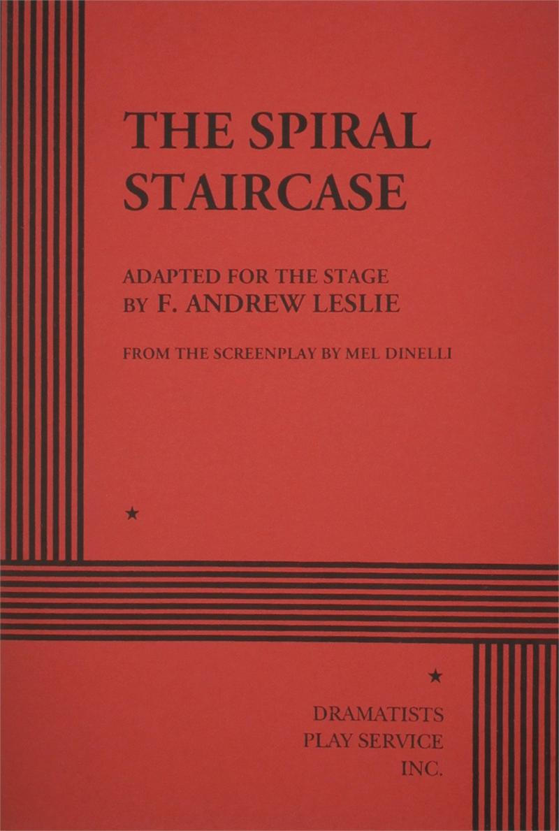 The Spiral Staircase By F Andrew Leslie From The Screenplay By Mel